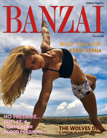 Banzai Wellness Magazine - March 2015 Issue
